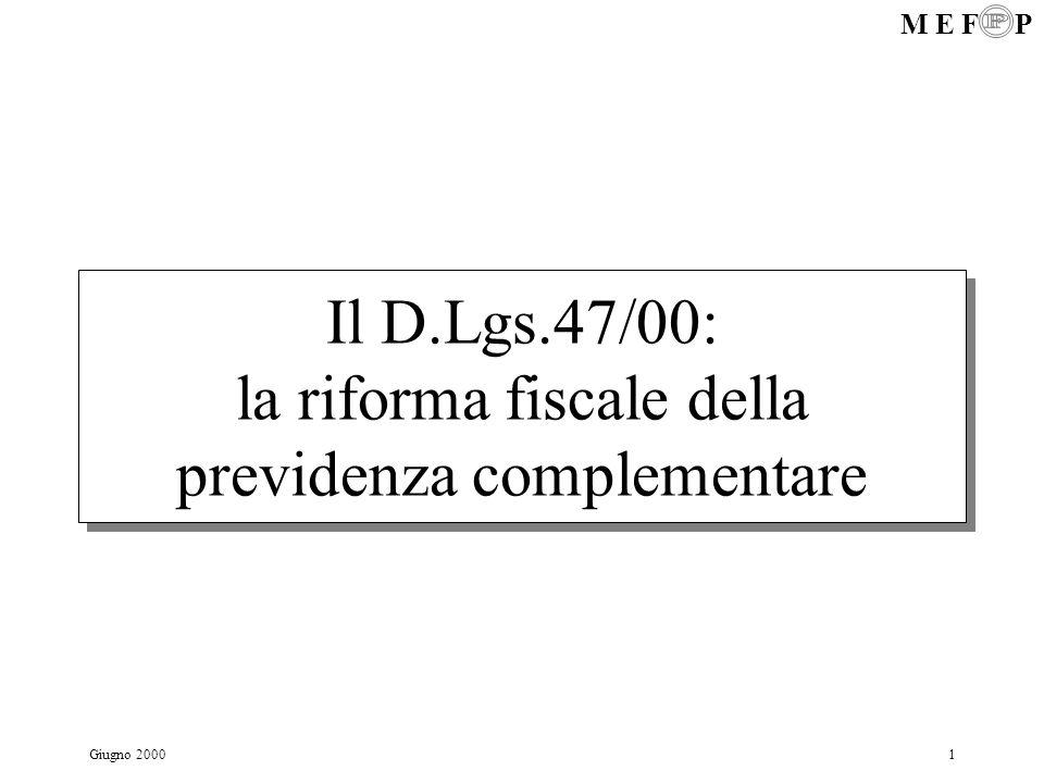 Il D.Lgs.47/00: la riforma fiscale della previdenza complementare