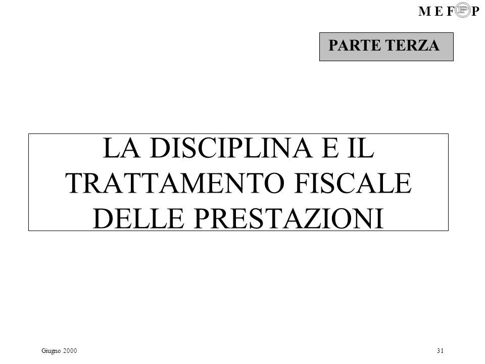 LA DISCIPLINA E IL TRATTAMENTO FISCALE DELLE PRESTAZIONI