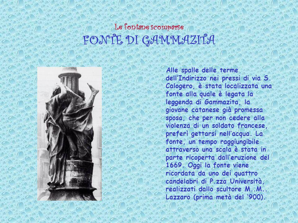 Le fontane scomparse FONTE DI GAMMAZITA