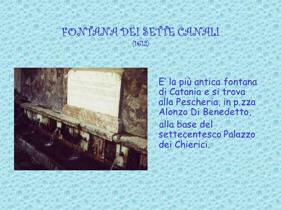 FONTANA DEI SETTE CANALI (1612)