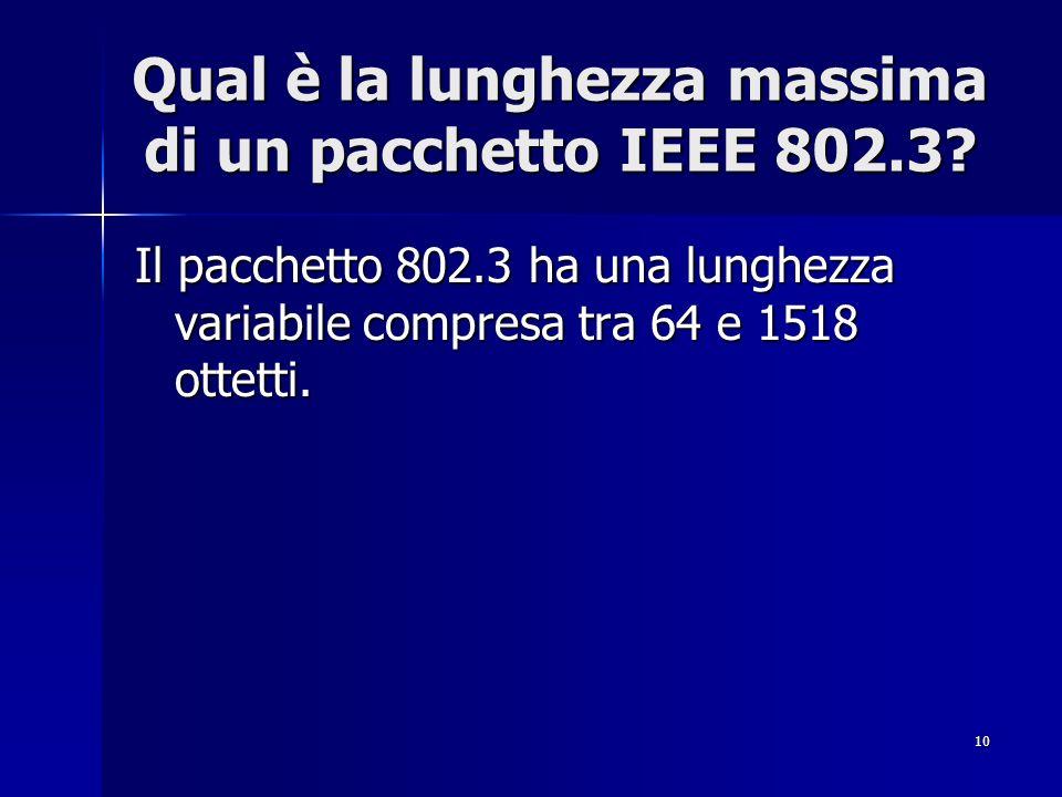 Qual è la lunghezza massima di un pacchetto IEEE 802.3