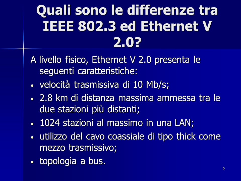 Quali sono le differenze tra IEEE 802.3 ed Ethernet V 2.0