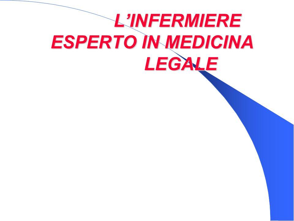 L'INFERMIERE ESPERTO IN MEDICINA LEGALE