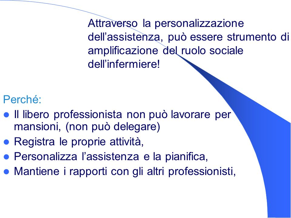 Attraverso la personalizzazione dell'assistenza, può essere strumento di amplificazione del ruolo sociale dell'infermiere!