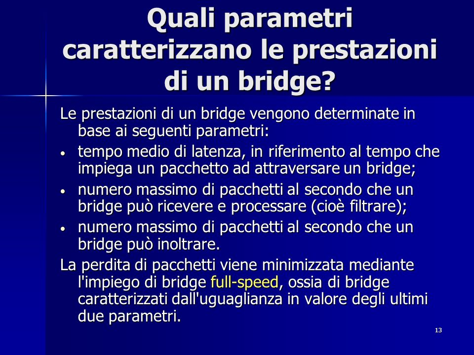 Quali parametri caratterizzano le prestazioni di un bridge