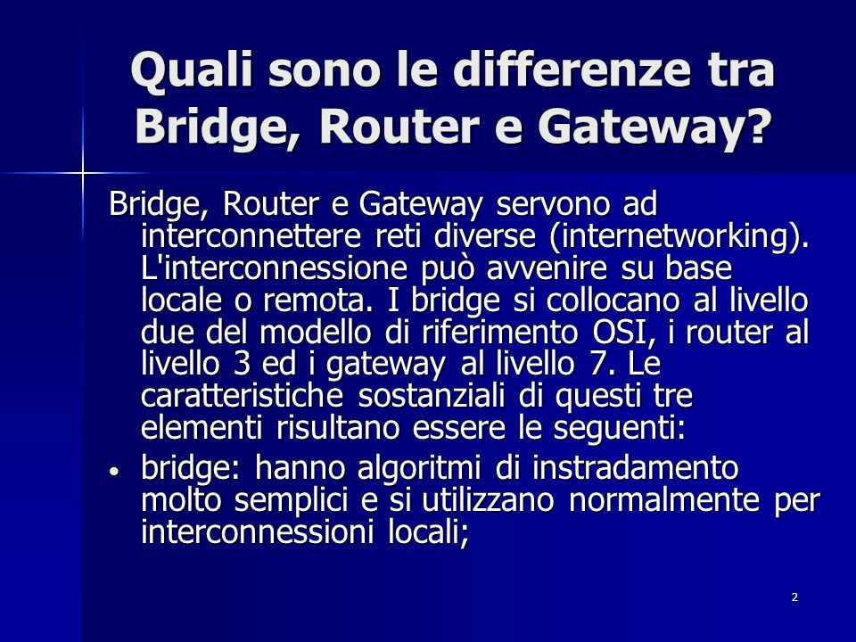 Quali sono le differenze tra Bridge, Router e Gateway