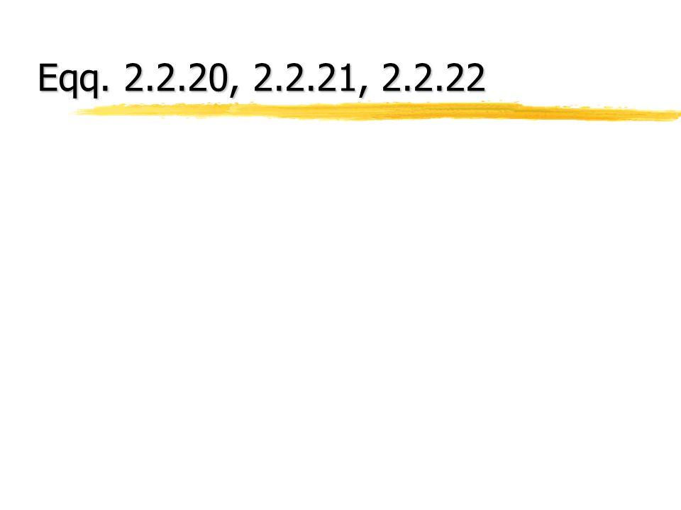 Eqq. 2.2.20, 2.2.21, 2.2.22
