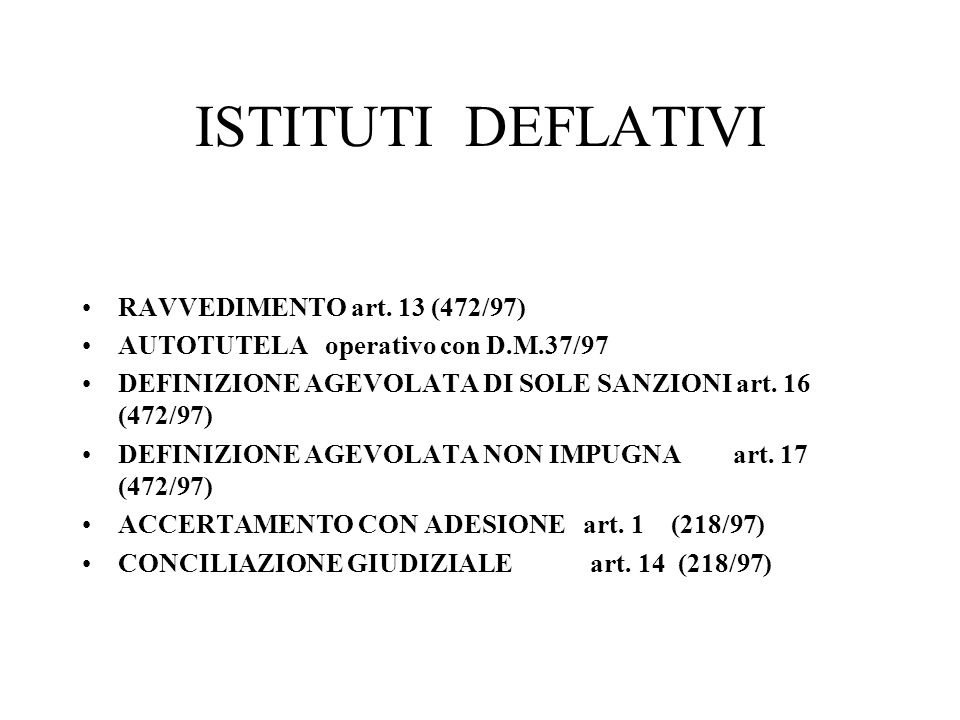 ISTITUTI DEFLATIVI RAVVEDIMENTO art. 13 (472/97)