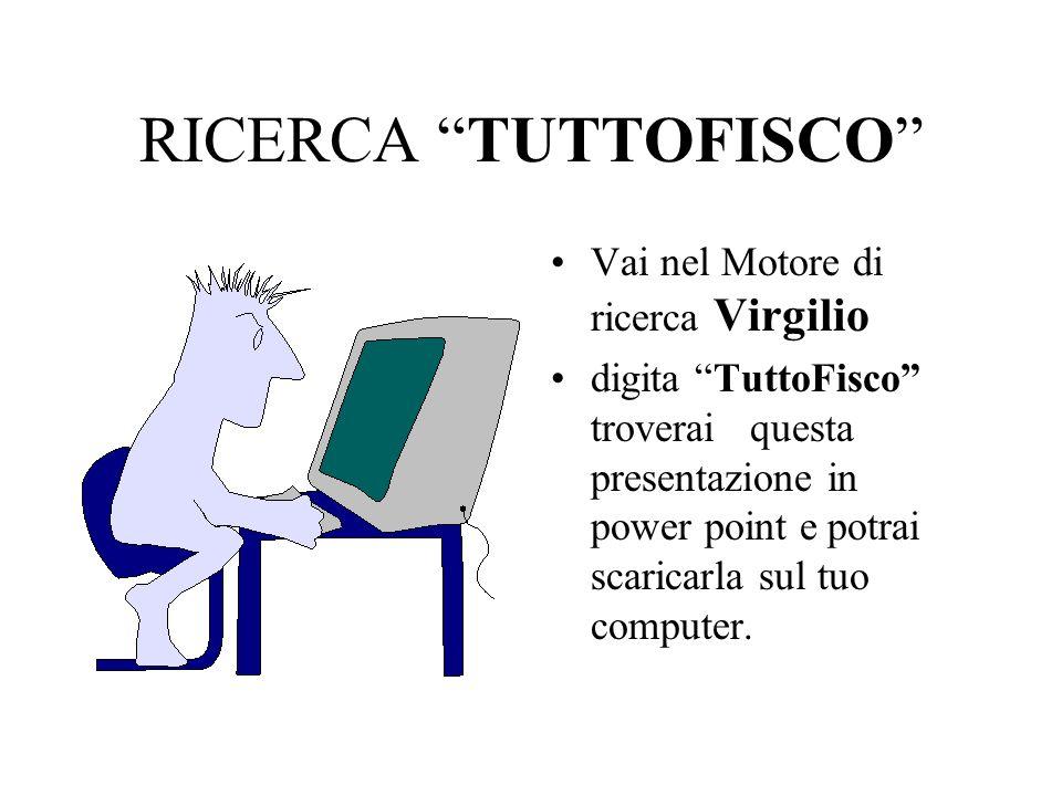 RICERCA TUTTOFISCO Vai nel Motore di ricerca Virgilio