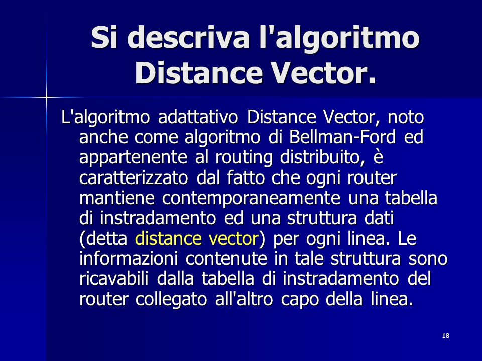 Si descriva l algoritmo Distance Vector.