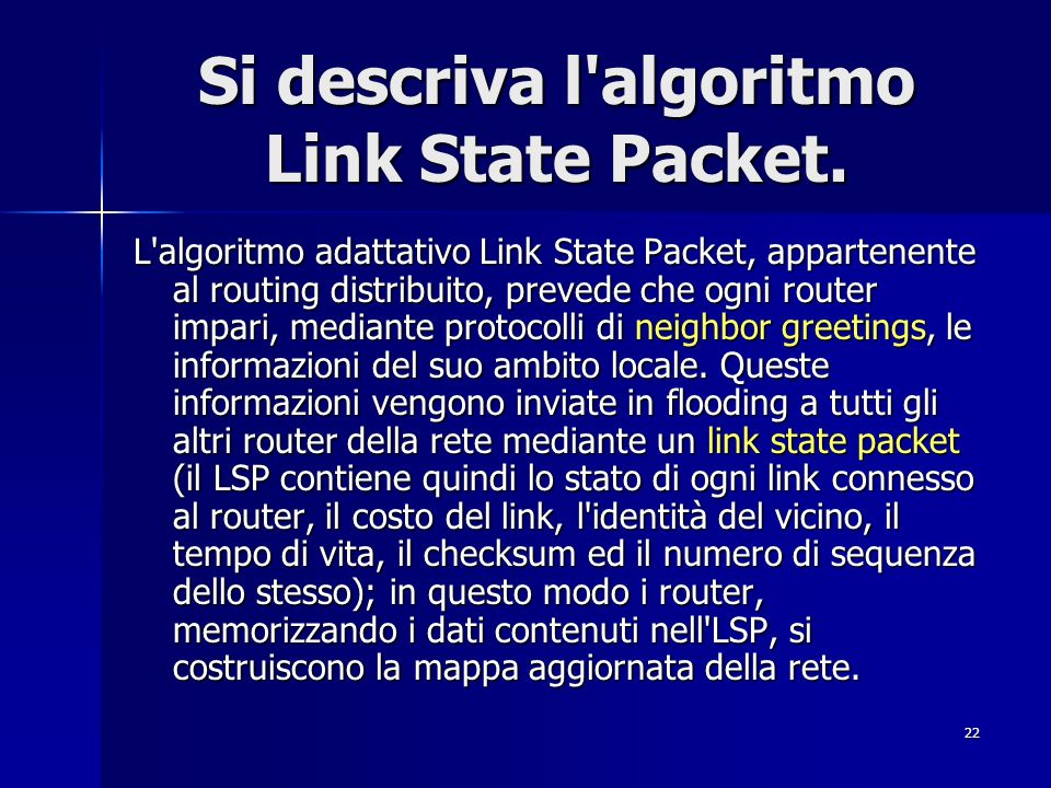 Si descriva l algoritmo Link State Packet.