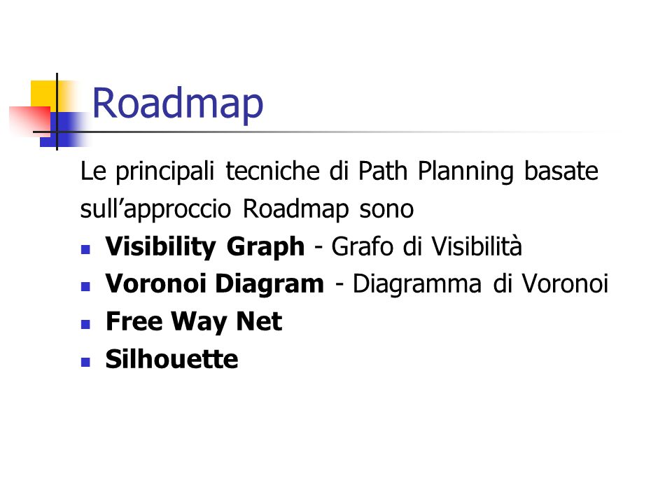 Roadmap Le principali tecniche di Path Planning basate