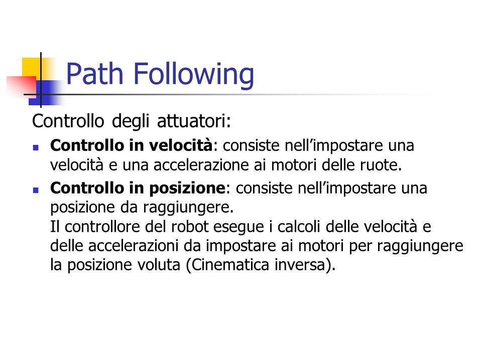 Path Following Controllo degli attuatori:
