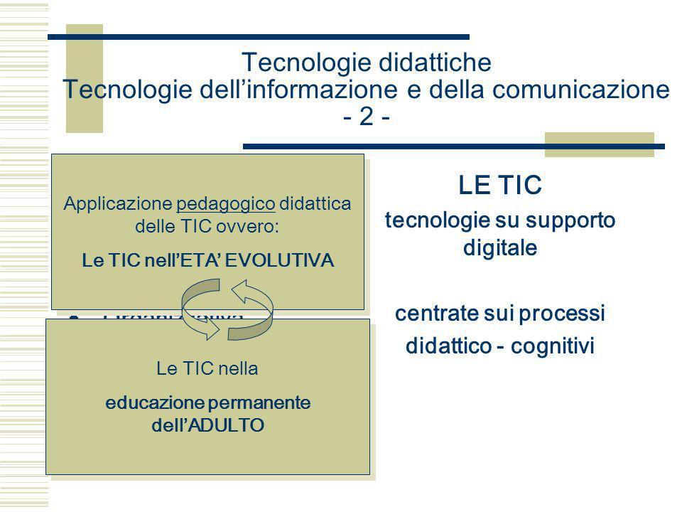 Tecnologie didattiche Tecnologie dell'informazione e della comunicazione - 2 -