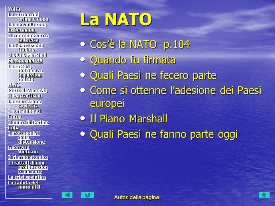 La NATO Cos'è la NATO p.104 Quando fu firmata