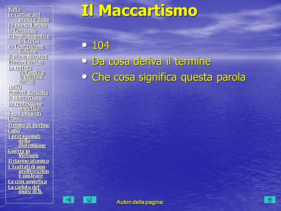 Il Maccartismo 104 Da cosa deriva il termine