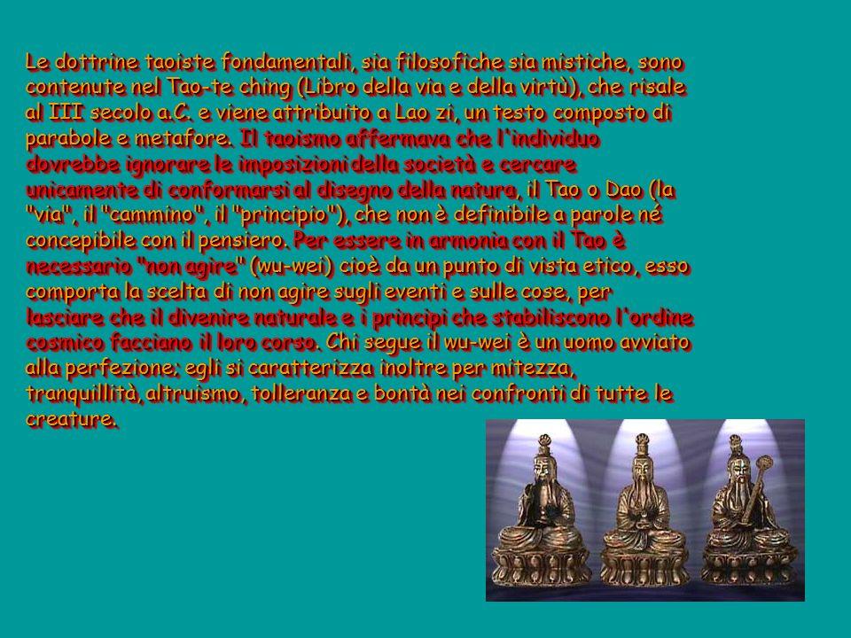 Le dottrine taoiste fondamentali, sia filosofiche sia mistiche, sono contenute nel Tao-te ching (Libro della via e della virtù), che risale al III secolo a.C.
