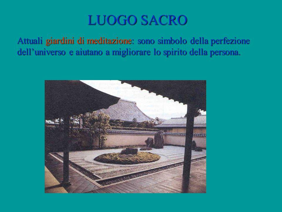 LUOGO SACRO Attuali giardini di meditazione: sono simbolo della perfezione dell'universo e aiutano a migliorare lo spirito della persona.