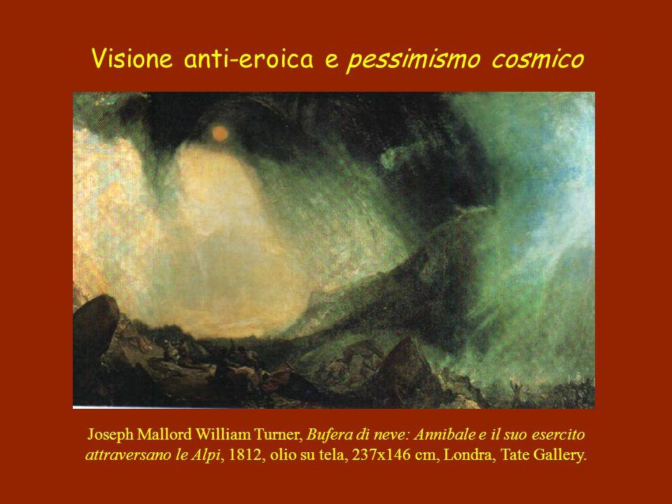 Visione anti-eroica e pessimismo cosmico