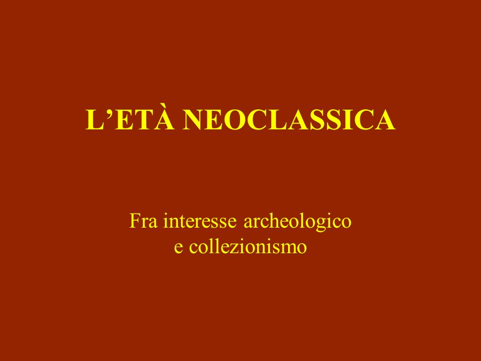Fra interesse archeologico e collezionismo