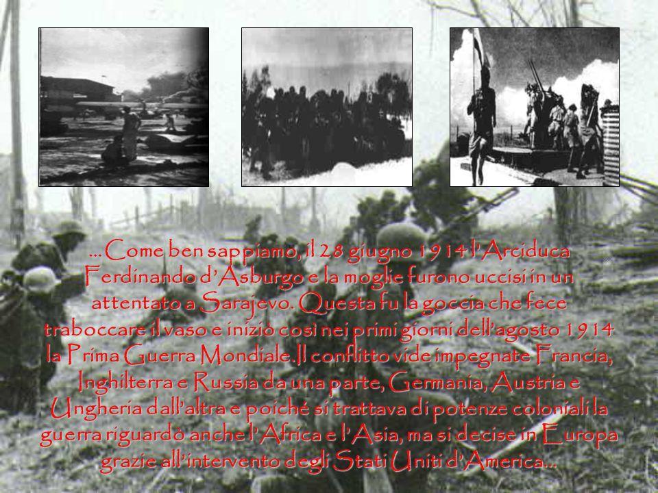…Come ben sappiamo, il 28 giugno 1914 l'Arciduca Ferdinando d'Asburgo e la moglie furono uccisi in un attentato a Sarajevo.