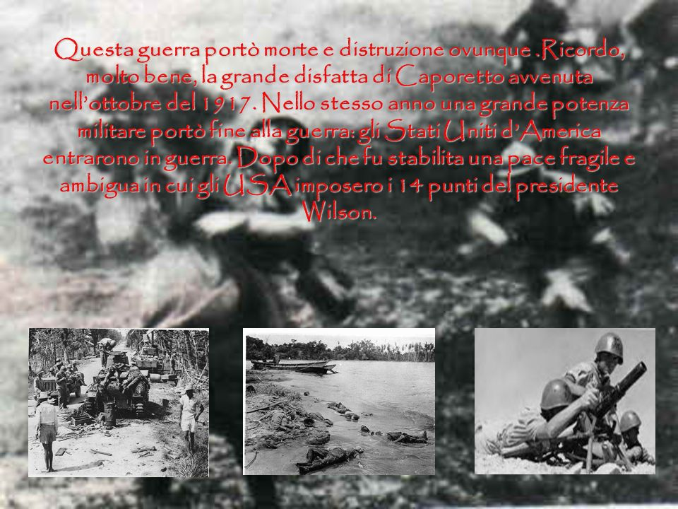 Questa guerra portò morte e distruzione ovunque