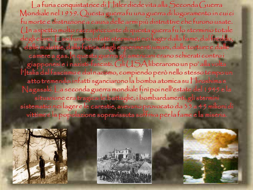 La furia conquistatrice di Hitler diede vita alla Seconda Guerra Mondiale nel 1939.