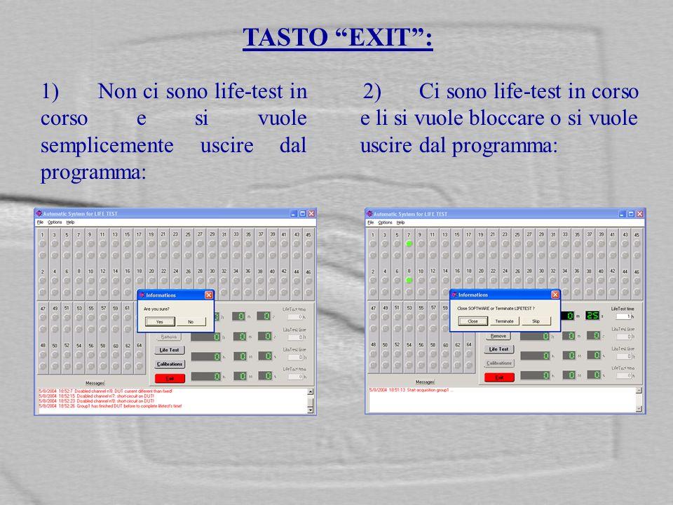 TASTO EXIT : 1) Non ci sono life-test in corso e si vuole semplicemente uscire dal programma: