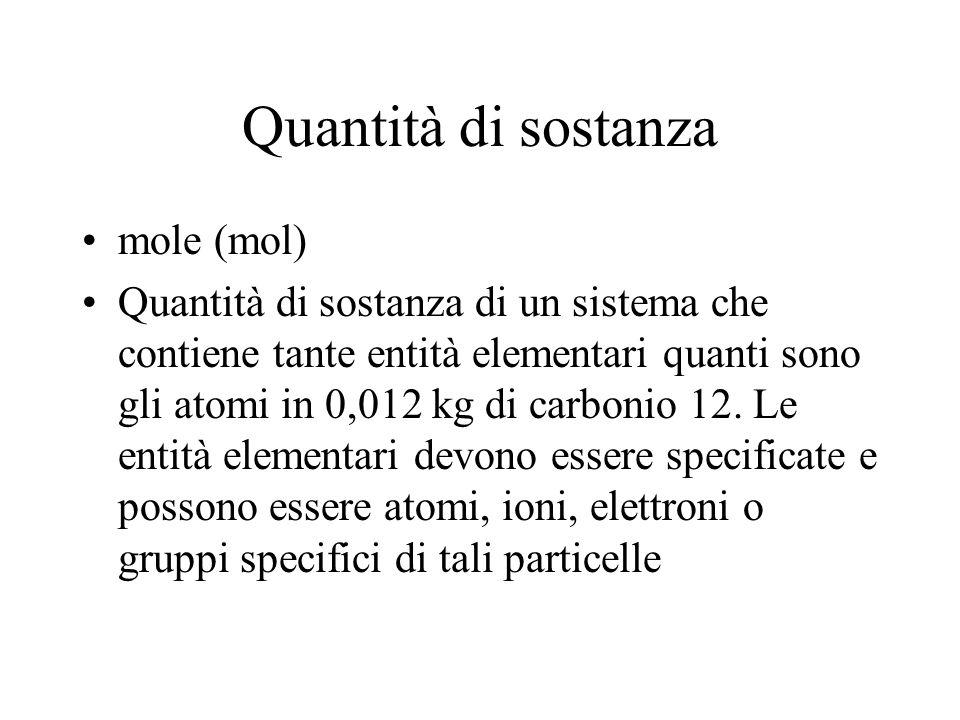 Quantità di sostanza mole (mol)