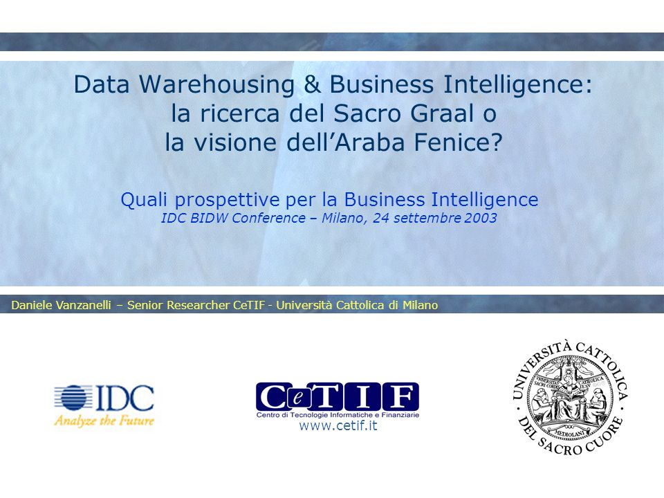 Data Warehousing & Business Intelligence: la ricerca del Sacro Graal o la visione dell'Araba Fenice