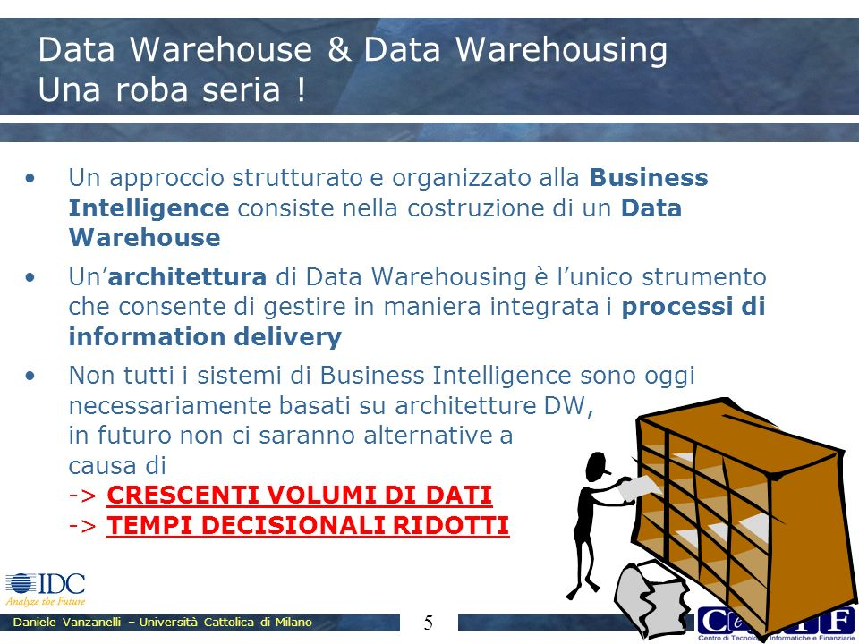 Data Warehouse & Data Warehousing Una roba seria !