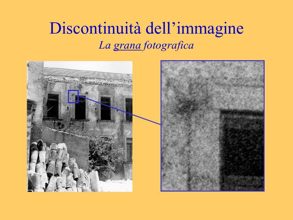 Discontinuità dell'immagine La grana fotografica