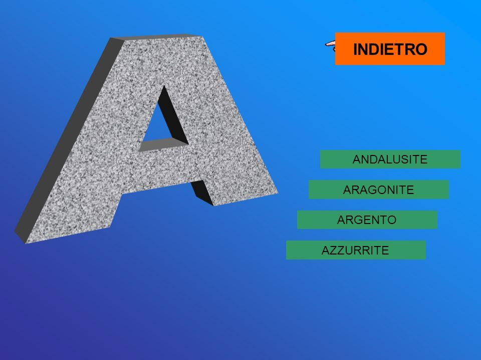 INDIETRO A ANDALUSITE ARAGONITE ARGENTO AZZURRITE
