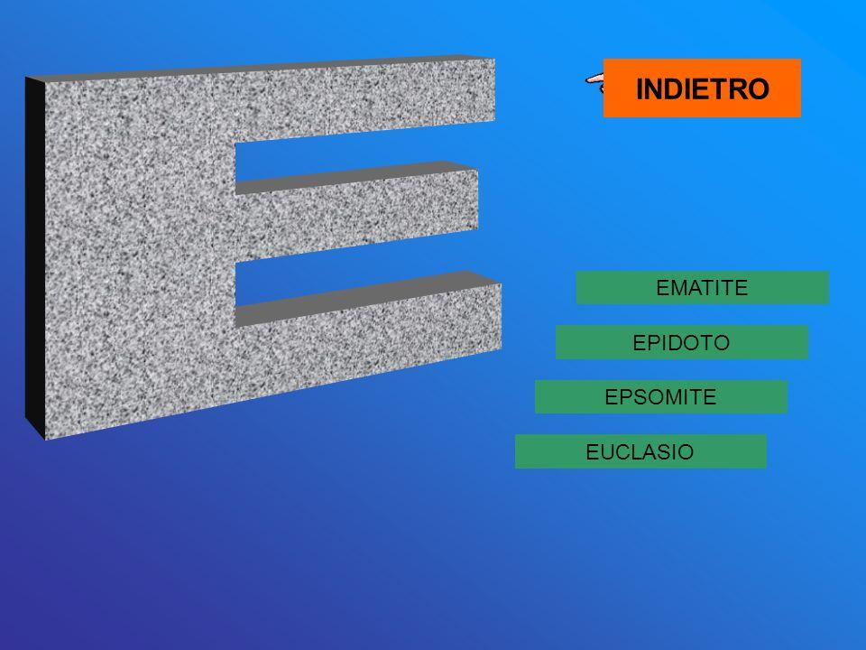 INDIETRO E EMATITE EPIDOTO EPSOMITE EUCLASIO