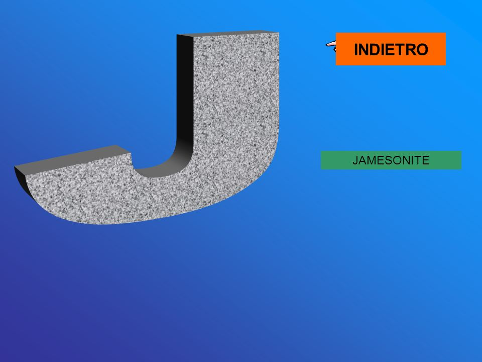 INDIETRO J JAMESONITE