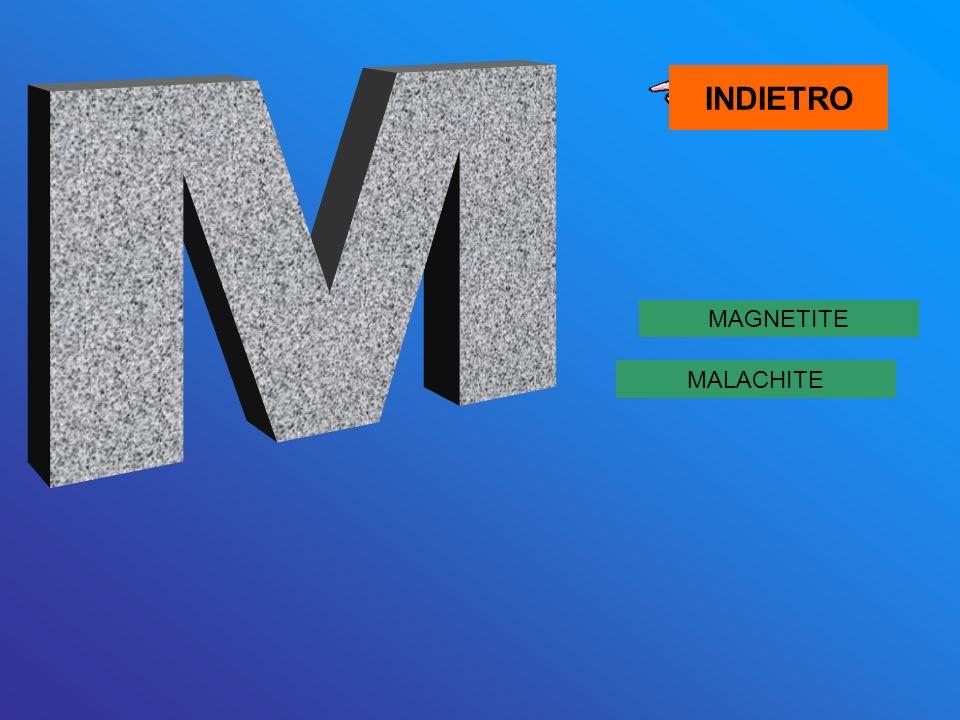 INDIETRO M MAGNETITE MALACHITE