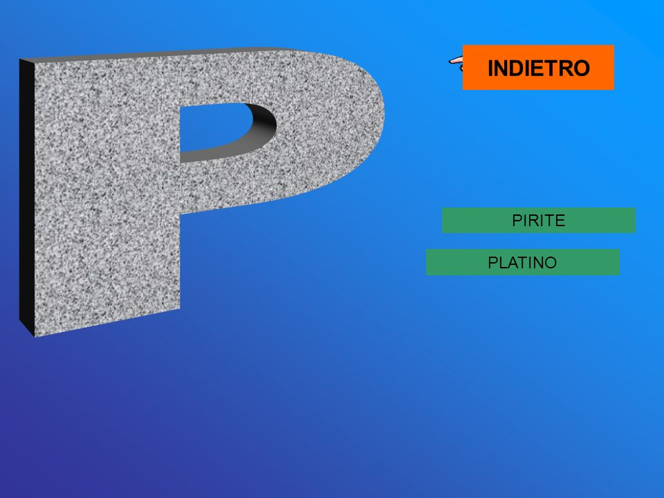 INDIETRO P PIRITE PLATINO