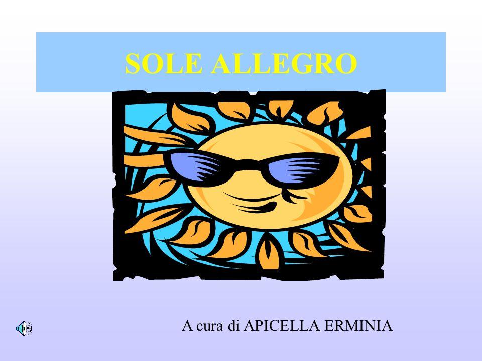 SOLE ALLEGRO A cura di APICELLA ERMINIA