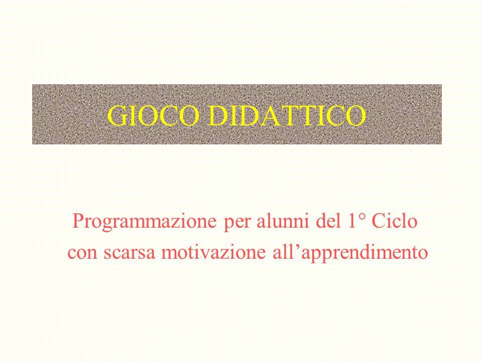GIOCO DIDATTICO Programmazione per alunni del 1° Ciclo