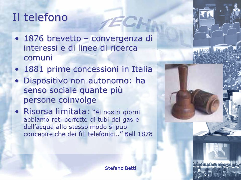 Il telefono1876 brevetto – convergenza di interessi e di linee di ricerca comuni. 1881 prime concessioni in Italia.