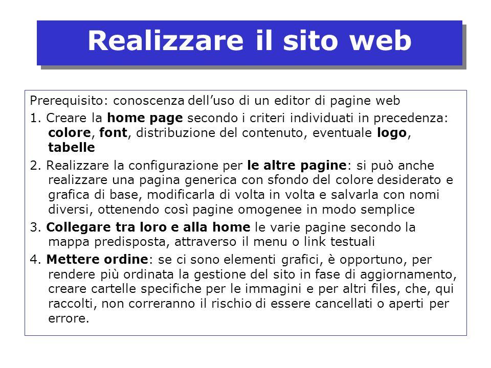 Realizzare il sito web Prerequisito: conoscenza dell'uso di un editor di pagine web.