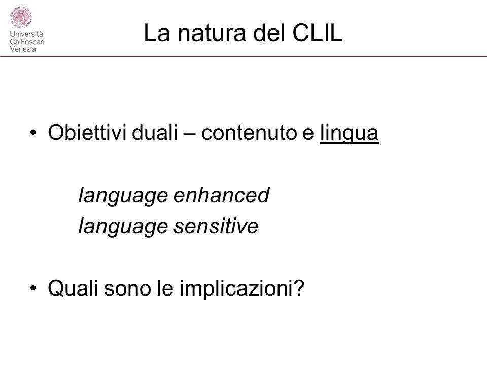 La natura del CLIL Obiettivi duali – contenuto e lingua