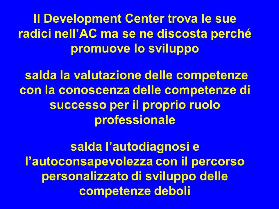 Il Development Center trova le sue radici nell'AC ma se ne discosta perché promuove lo sviluppo