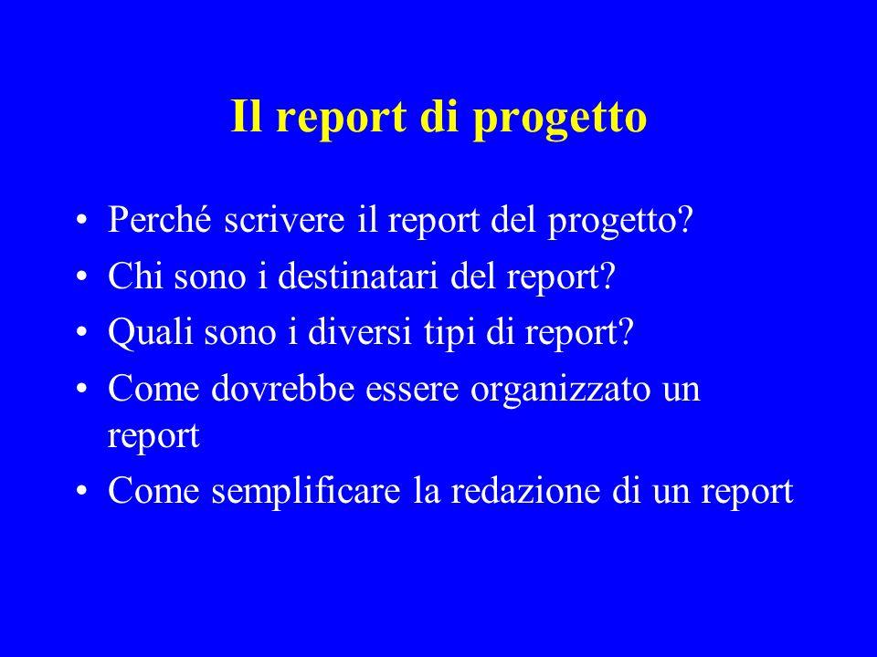 Il report di progetto Perché scrivere il report del progetto
