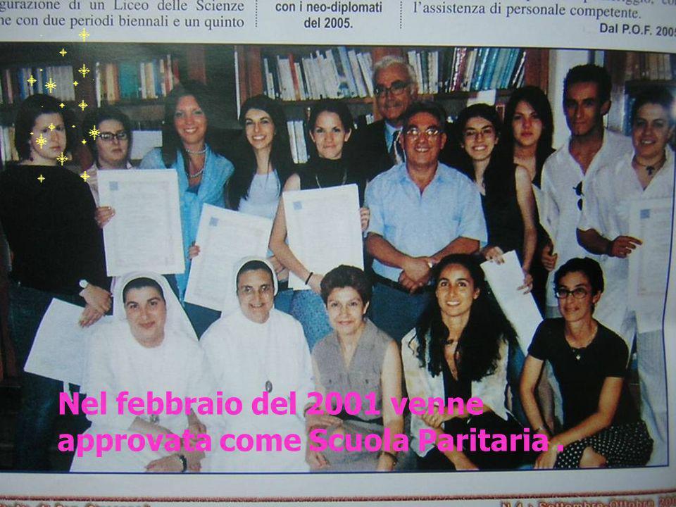 Nel febbraio del 2001 venne approvata come Scuola Paritaria .