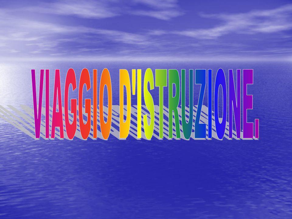 VIAGGIO D ISTRUZIONE.