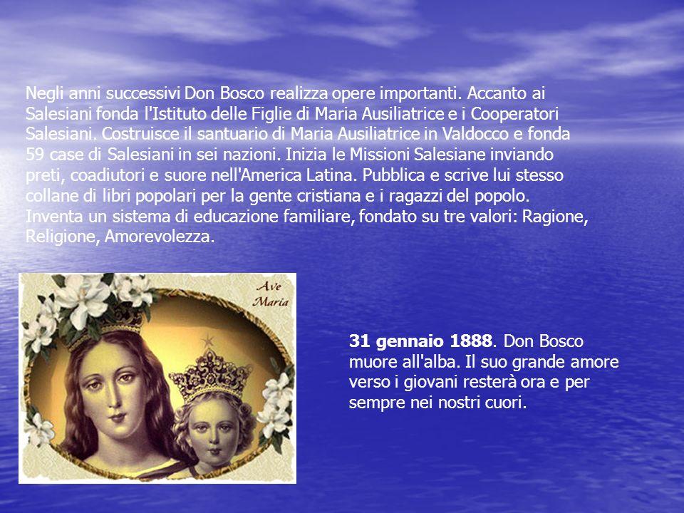 Negli anni successivi Don Bosco realizza opere importanti