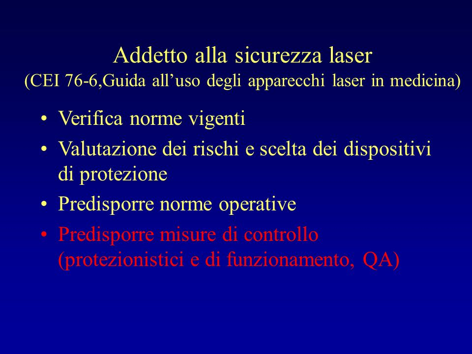Addetto alla sicurezza laser (CEI 76-6,Guida all'uso degli apparecchi laser in medicina)