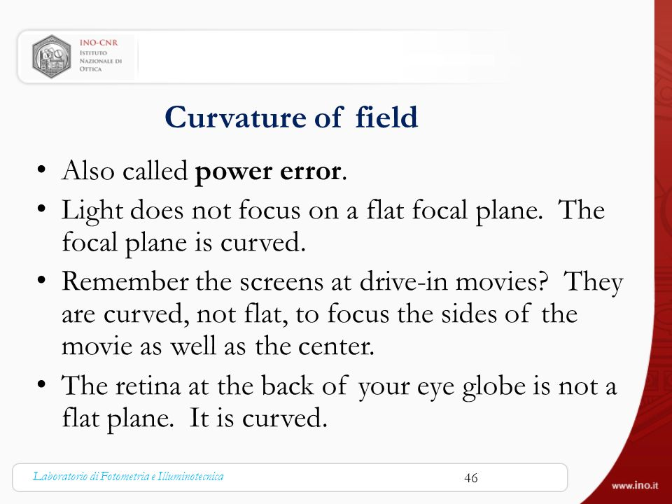 Curvature of field Also called power error.