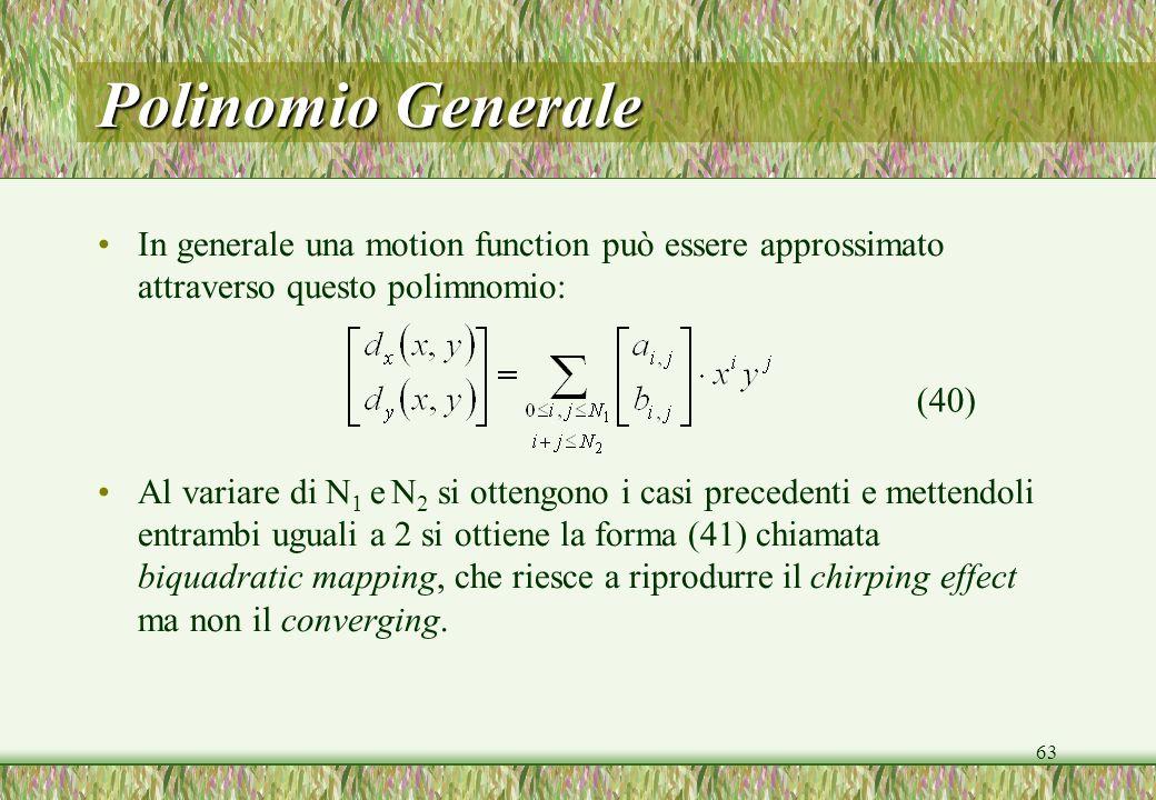 Polinomio Generale In generale una motion function può essere approssimato attraverso questo polimnomio: